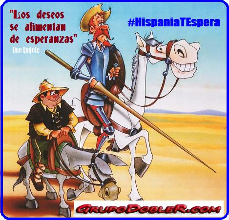 Los deseos se alimentan de esperanzas, DQ, de Cervantes